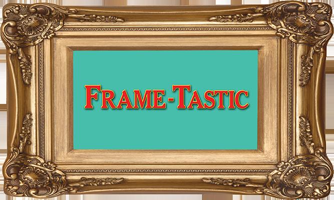 Frame-Tastic